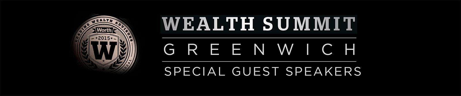 Worth Wealth Summit Greenwich Special Guest Speakers